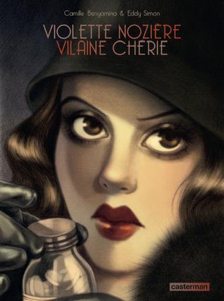 Violette Nozière, vilaine chérie de Camille Benyamina & Eddy Simon 20989780