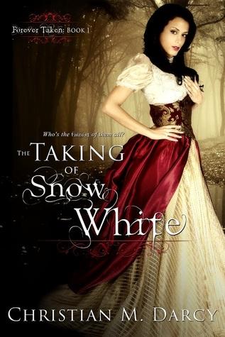 The Taking of Snow White (Forever Taken, #1)