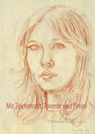 Mit Zeichenstift, Tonerde und Pinsel: 1. Zeichnungen und Kleinplastik  by  Martin Rauschert