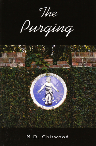 The Purging  by  M.D. Chitwood