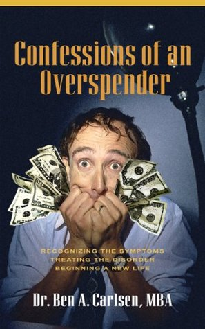 Confessions of an Overspender  by  Ben Carlsen