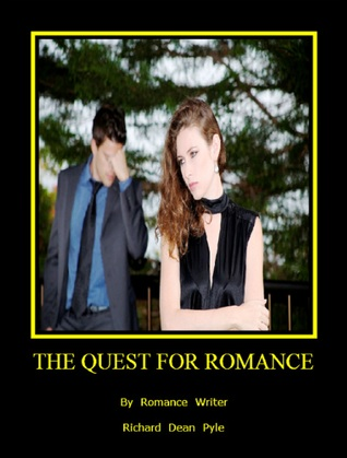 The Quest For Romance -xld  by  Richard Dean Pyle