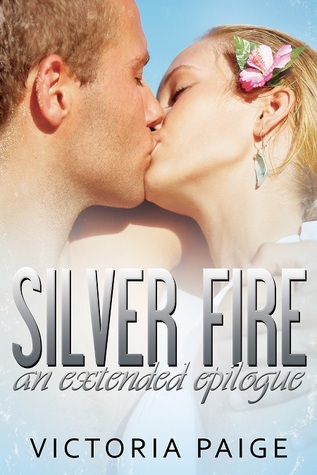 Silver Fire: An Extended Epilogue by Victoria Paige