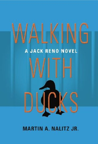 WALKING WITH DUCKS: A Jack Reno Novel (The Jack Reno Series)