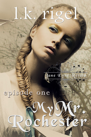 My Mr. Rochester 1 (Jane Eyre Retold, #1)