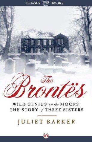 Pasión Brontëana: The Brontës, de Juliet Barker.
