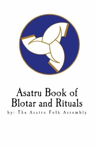 Asatru Book of Blotar and Ritual - the Asatru Folk Assembly by Peter Turrini