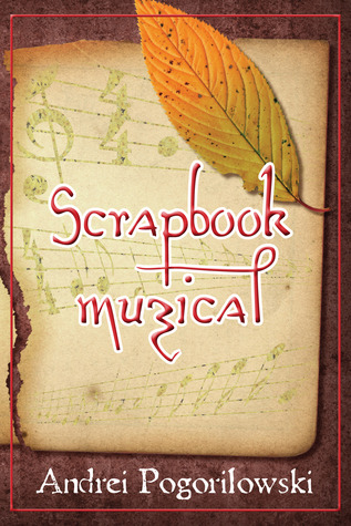Scrapbook muzical  by  Andrei Pogorilowski