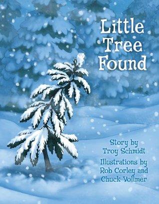 Little Tree Found  by  Troy Schmidt