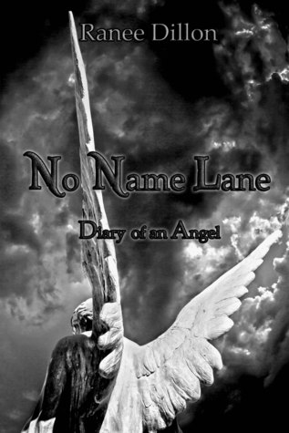 No Name Lane: Diary of an Angel  by  Ranee Dillon