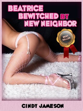 BEATRICE BEWITCHED BY NEW NEIGHBOR Cindy Jameson