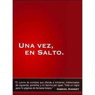 Una Vez, En Salto  by  Gabriel Simonet