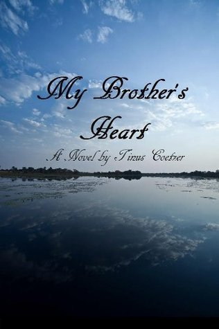 My Brothers Heart  by  Tinus Coetzer