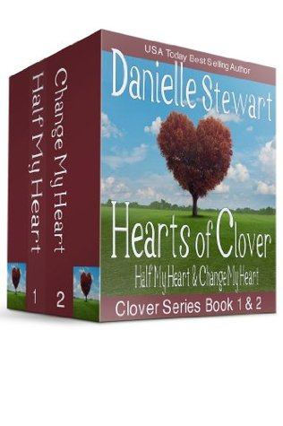 Hearts of Clover: Half My Heart & Change My Heart (Clover Series, #1-2)
