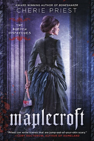 Maplecroft (The Borden Dispatches #1)