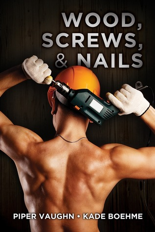 Wood, Screws, & Nails (Hard Hats, #1)