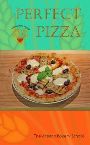 Perfect Pizza The Artisan Bakery School
