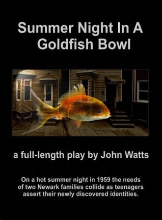Summer Night In A Goldfish Bowl John Watts