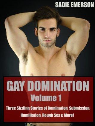 Gay Domination: Volume One Sadie Emerson