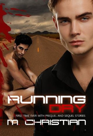 Running Dry: The Complete Series  by  M. Christian