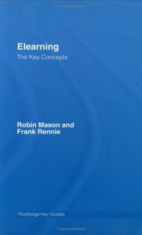 Elearning: The Key Concepts  by  Frank Rennie