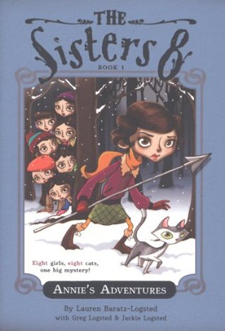 The Sisters Eight Book 1: Annie's Adventures (2008) by Lauren Baratz-Logsted
