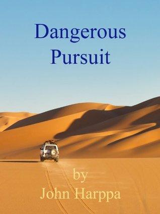 Dangerous Pursuit  by  John Harppa