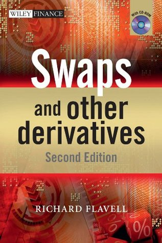 Swaps and Other Derivatives (The Wiley Finance Series) Richard R. Flavell