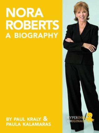 Nora Roberts: A Biography  by  Paula Kalamaras (Paola K. Amaras)