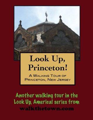 A Walking Tour of Princeton, New Jersey Doug Gelbert