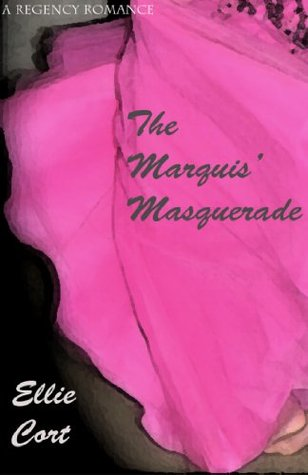 The Marquis Masquerade  by  Ellie Cort