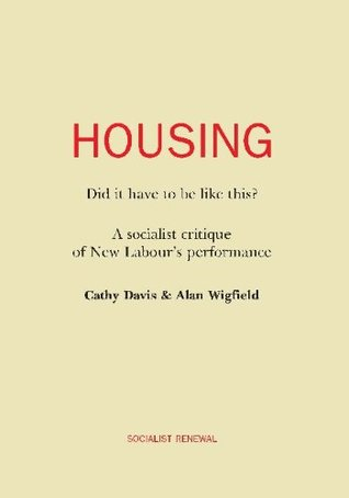 Housing: Did it have to be like this? Cathy Davis