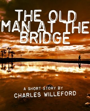 old man on the bridge by The short story old man at the bridge by ernest hemingway wholly demonstrates the vicious repercussions of war on disinterested innocents the short story, narrated.