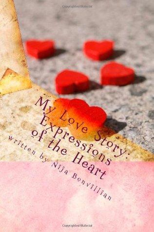 My Love Story: Expressions of the Heart  by  Nija Bonvillian