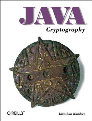 Java Cryptography (Java Series)  by  Jonathan Knudsen
