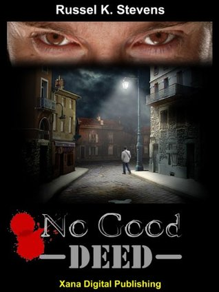 No Good Deed Russel K. Stevens