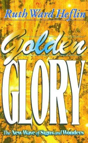 Golden Glory Ruth Heflin