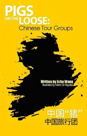 Pigs on the Loose: Chinese Tour Groups Echo Wang