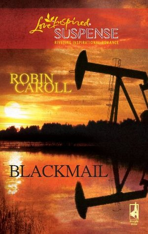 Blackmail (Mills & Boon Love Inspired Suspense)