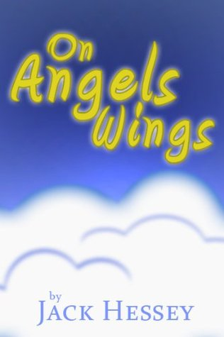 On Angels Wings  by  Jack Hessey
