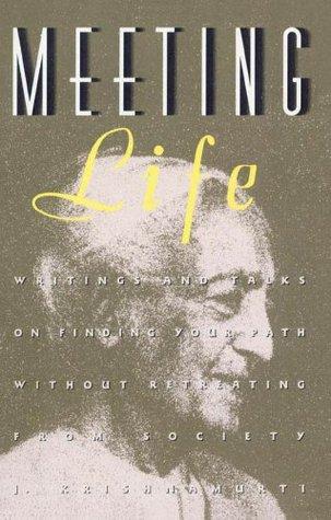 Meeting Life  by  Jiddu Krishnamurti