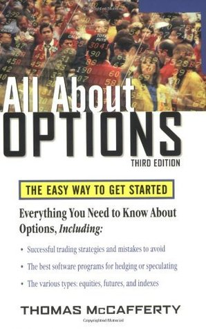 All About Options, 3E: The Easy Way to Get Started (All About Series)  by  Thomas McCafferty