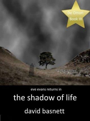 The Shadow of Life  by  David Basnett
