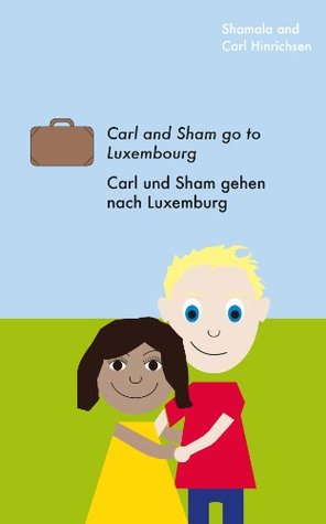Carl and Sham go to Luxembourg Shamala Hinrichsen