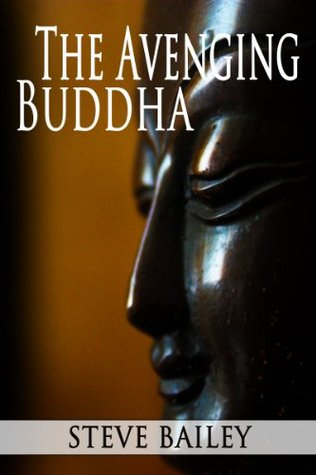 The Avenging Buddha (Part 1 of the Fourth Cart trilogy)  by  Steve Bailey