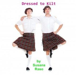 Dressed to Kilt  by  Susana Raso