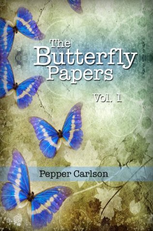 The Butterfly Papers Vol. 1 Pepper Carlson