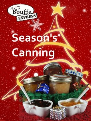 JeBouffe-Express Seasons Canning  by  Edith Tremblay