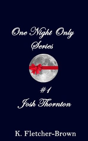 One Night Only (#1 Josh Thornton) Kate Fletcher-Brown