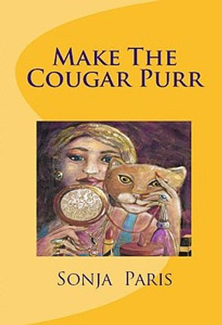 Make The Cougar Purr  by  Sonja Paris